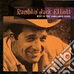 Ramblin' Jack Elliott - Best Of The Vanguard Years cd musicale di Elliott Ramblin'jack