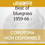 Best of bluegrass 1959-66 - cd musicale di Newport folk festival (3 cd)
