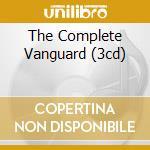 THE COMPLETE VANGUARD (3CD) cd musicale di SIEGEL SCHWALL