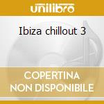 Ibiza chillout 3 cd musicale
