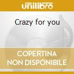 Crazy for you cd musicale di Ost