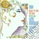 RECITAL 1 FOR CATHY FOLK SONGS cd musicale di Luciano Berio