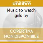 Music to watch girls by cd musicale di Al Hirt