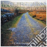 THE WIDE WORLD OVER cd musicale di CHIEFTAINS