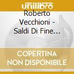 SALDI DI FINE STAGIONE cd musicale di VECCHIONI ROBERTO