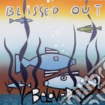 Blissed out cd musicale di Beloved