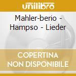 Mahler-berio - Hampso - Lieder cd musicale di MAHLER-BERIO\HAMPSO