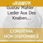 Mahler - Hampson/pars - Lieder Aus Des Knaben Wunderhorn cd musicale di MAHLER\HAMPSON/PARS