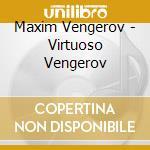 VIRTUOSO RECITAL cd musicale di VENGEROV-VARI\VENGER