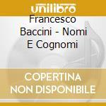 Francesco Baccini - Nomi E Cognomi cd musicale di BACCINI FRANCESCO