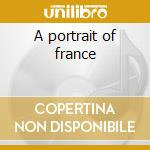 A portrait of france cd musicale di Artisti Vari