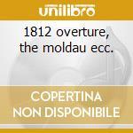 1812 overture, the moldau ecc. cd musicale di Tchaikovsky / smetana