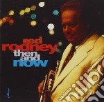 Then and now cd musicale di Rodney Red