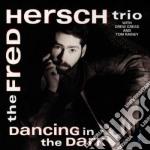 Dancing in the dark cd musicale di The fred hersch trio