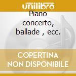 Piano concerto, ballade , ecc. cd musicale di Chopin / faurs / lisz