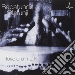 Love drum talk - olatunji babatunde percussioni cd musicale di Babatunde Olatunji