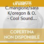 Cool sound modern voices - cd musicale di C.mangione/sara k/oregon & o.