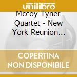 NEW YORK REUNION (BOX) cd musicale di MCCOY TYNER