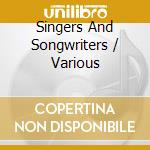Singer songwriters cd musicale di Artisti Vari