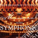 The musical goes symphonic from broadway cd musicale di Artisti Vari