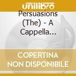 A CAPPELLA DREAMS cd musicale di PERSUASIONS (THE)