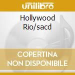 HOLLYWOOD RIO/SACD cd musicale di CARAM ANA