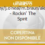 Rockin' the spirit cd musicale di B.seeley/j.o'neal/m.