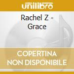 GRACE cd musicale di RACHEL Z