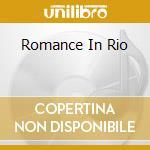 ROMANCE IN RIO cd musicale di ARTISTI VARI