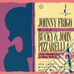 Live from studio a cd musicale di Johnny frigo/b.& j.p