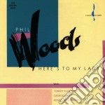 Phil Woods - Here's To My Lady cd musicale di Phil Woods