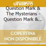 Question Mark & The Mysterians - Question Mark & The Mysterians cd musicale di Question mark & the mysterians