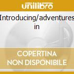 Introducing/adventures in cd musicale di Pete Rugolo