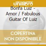 Amor! the febulous guitar of luiz bonfa' cd musicale di Luiz Bonfa