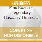 Legendary hasaan/drums un cd musicale di Max Roach