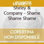 Shame shame shame cd musicale di Shirley & company