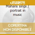 Maharis sings / portrait in music cd musicale di George Maharis
