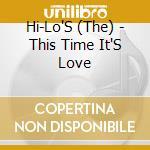 This time it's love + bonus cd musicale di Hi-lo's