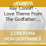 Love theme from godfather cd musicale di Ray Conniff