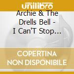 I can't stop dancing/there's gonna be a cd musicale di Archie Bell