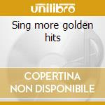 Sing more golden hits cd musicale di Steve Lawrence