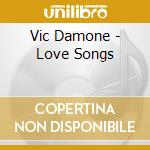 Love songs cd musicale di Vic Damone