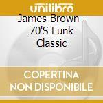 70's funk classics cd musicale di James Brown