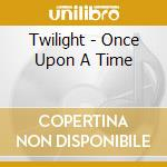Once upon a time cd musicale di Twilight feat.joel katz