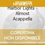 Almost accappella cd musicale di Lights Harbor