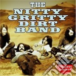 Nitty gritty dirty band cd musicale di Nitty gritty dirt band the