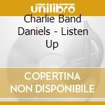Listen up cd musicale di Charlie daniel band