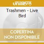 Live bird 65-67 cd musicale di The Trashmen