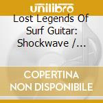 Lost legends of surf guitar cd musicale di Artisti Vari