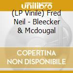 (LP VINILE) Bleecker & mcdougal lp vinile di Fred neil (lp)